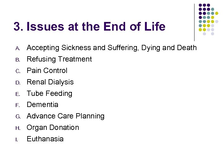 3. Issues at the End of Life A. Accepting Sickness and Suffering, Dying and