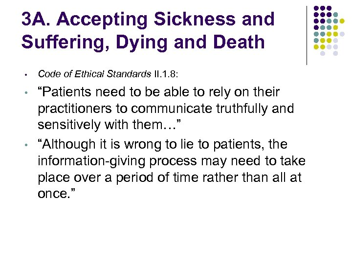 3 A. Accepting Sickness and Suffering, Dying and Death • Code of Ethical Standards
