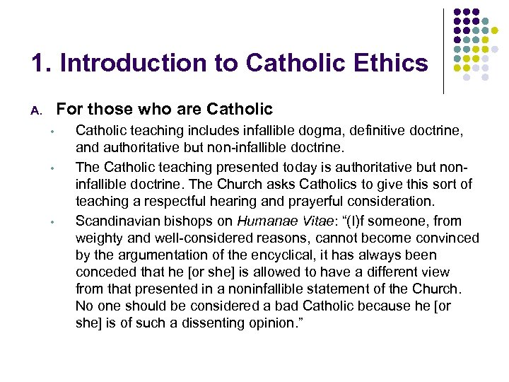 1. Introduction to Catholic Ethics For those who are Catholic A. • • •
