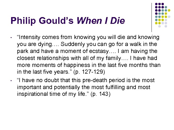 "Philip Gould's When I Die • • ""Intensity comes from knowing you will die"