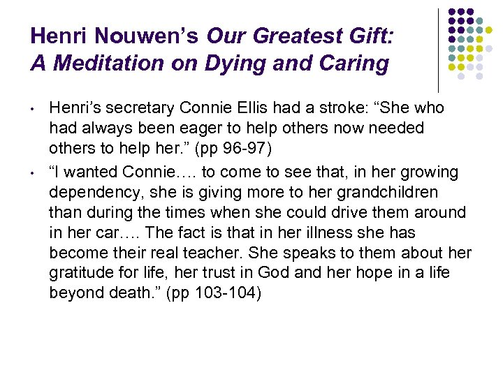 Henri Nouwen's Our Greatest Gift: A Meditation on Dying and Caring • • Henri's