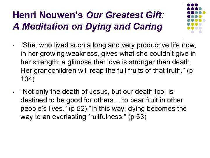 "Henri Nouwen's Our Greatest Gift: A Meditation on Dying and Caring • ""She, who"
