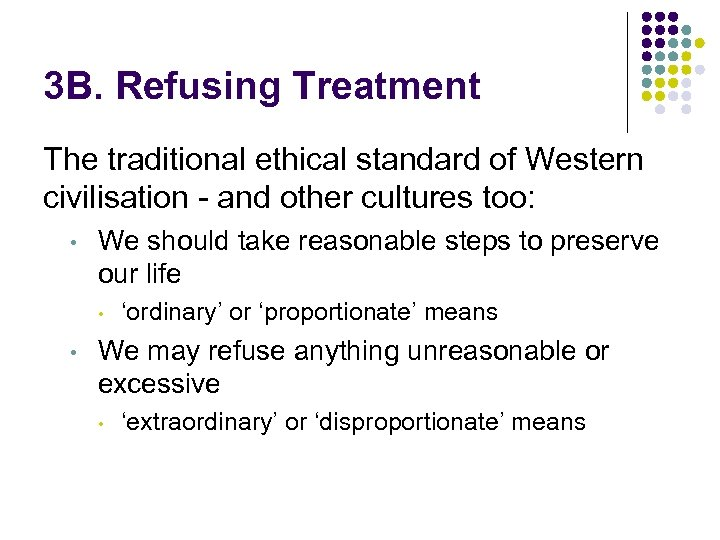 3 B. Refusing Treatment The traditional ethical standard of Western civilisation - and other