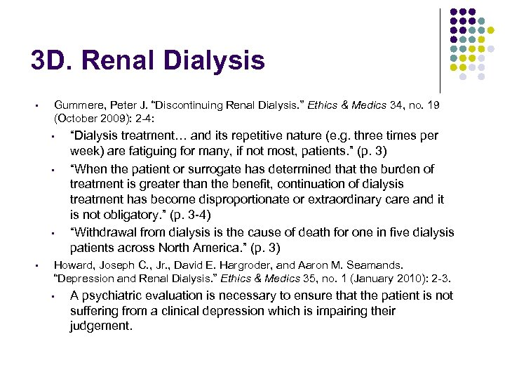 "3 D. Renal Dialysis • Gummere, Peter J. ""Discontinuing Renal Dialysis. "" Ethics &"