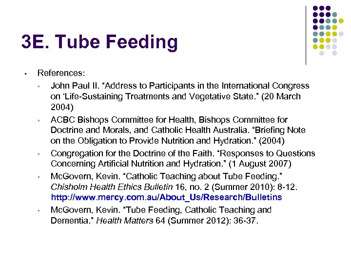 "3 E. Tube Feeding • References: • John Paul II. ""Address to Participants in"
