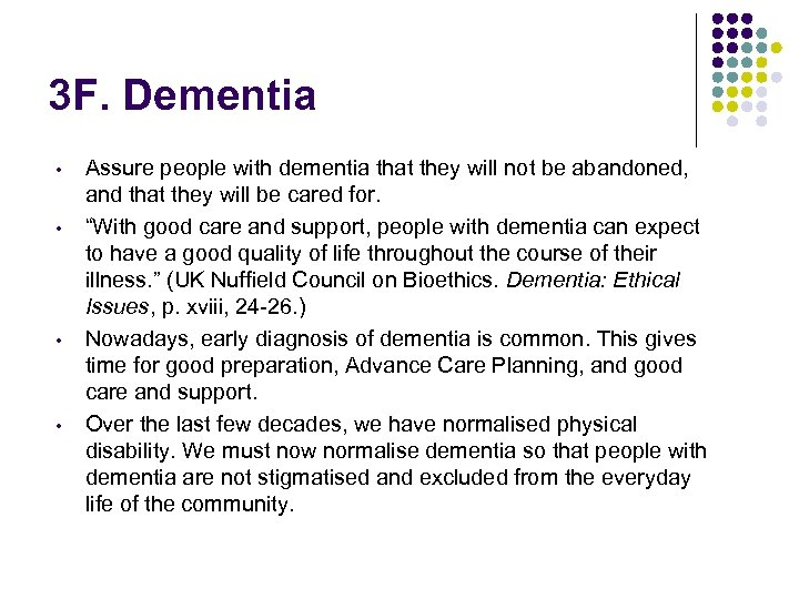 3 F. Dementia • • Assure people with dementia that they will not be