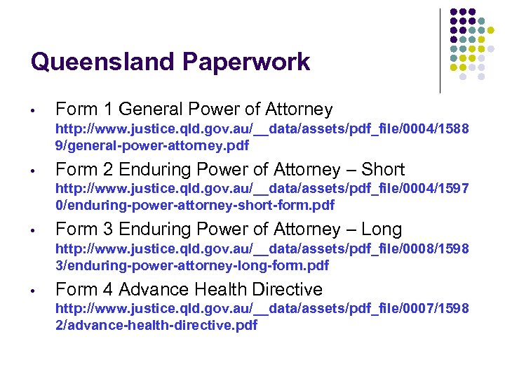 Queensland Paperwork • Form 1 General Power of Attorney http: //www. justice. qld. gov.