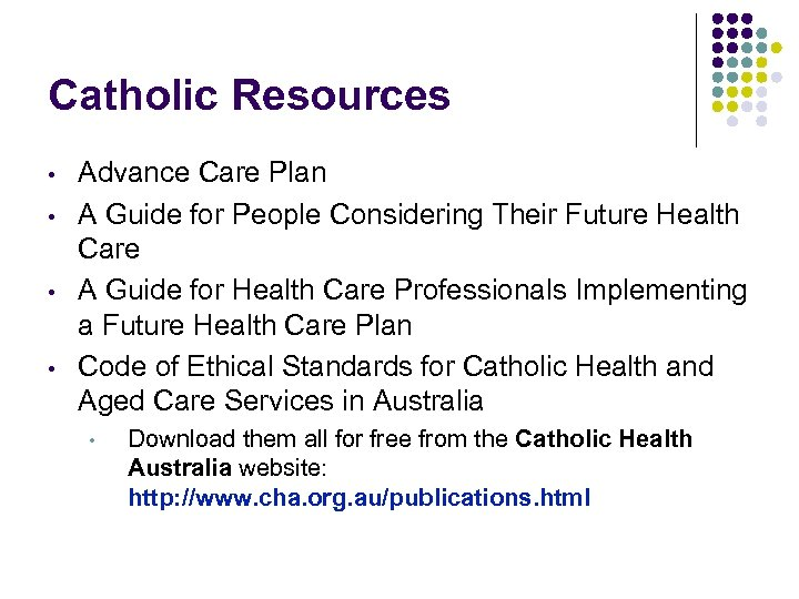 Catholic Resources • • Advance Care Plan A Guide for People Considering Their Future