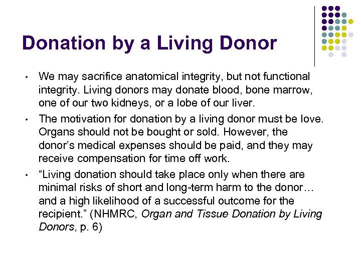Donation by a Living Donor • • • We may sacrifice anatomical integrity, but