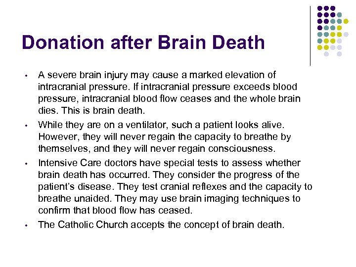 Donation after Brain Death • • A severe brain injury may cause a marked