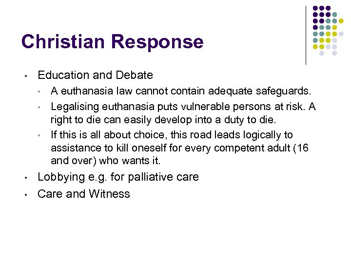 Christian Response • Education and Debate • • • A euthanasia law cannot contain