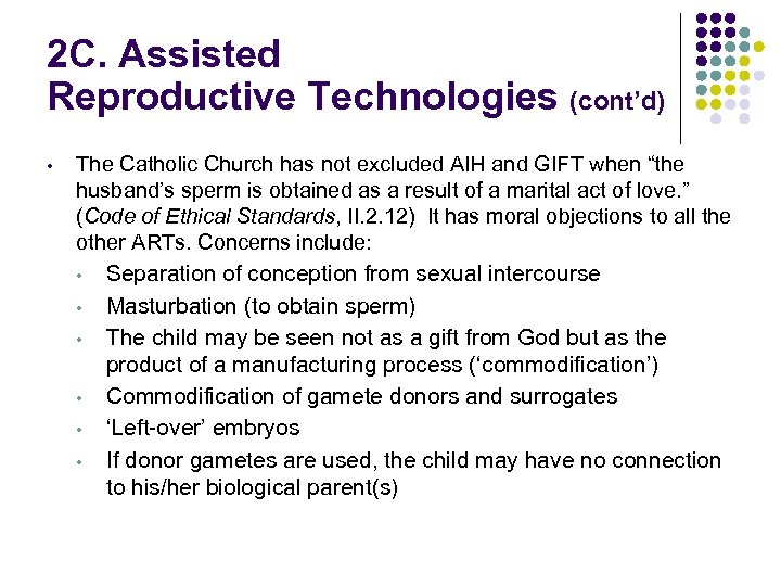 2 C. Assisted Reproductive Technologies (cont'd) • The Catholic Church has not excluded AIH
