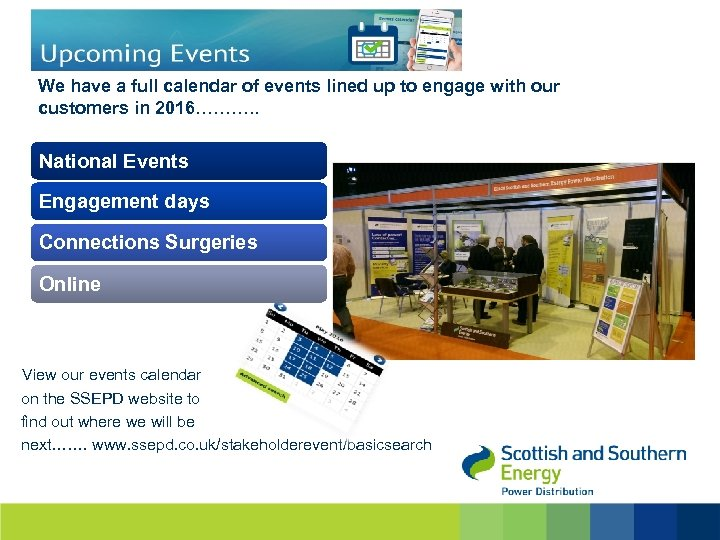 We have a full calendar of events lined up to engage with our customers