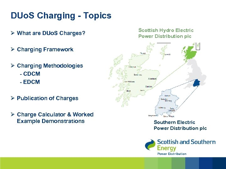 DUo. S Charging - Topics Ø What are DUo. S Charges? Scottish Hydro