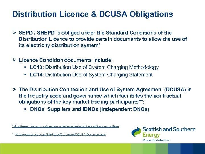 Distribution Licence & DCUSA Obligations Ø SEPD / SHEPD is obliged under the Standard