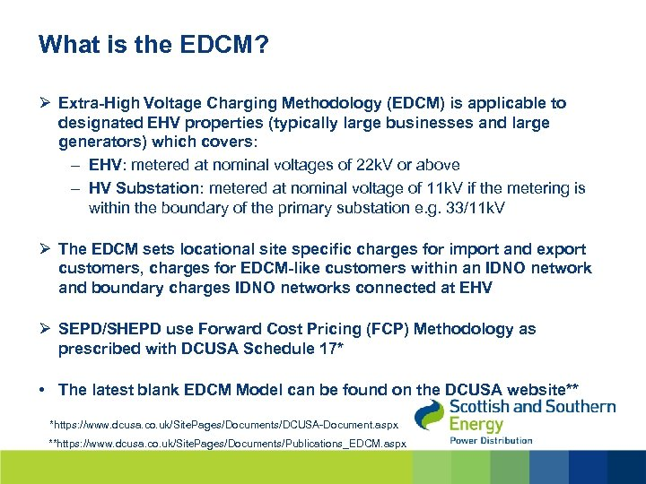 What is the EDCM? Ø Extra-High Voltage Charging Methodology (EDCM) is applicable to designated