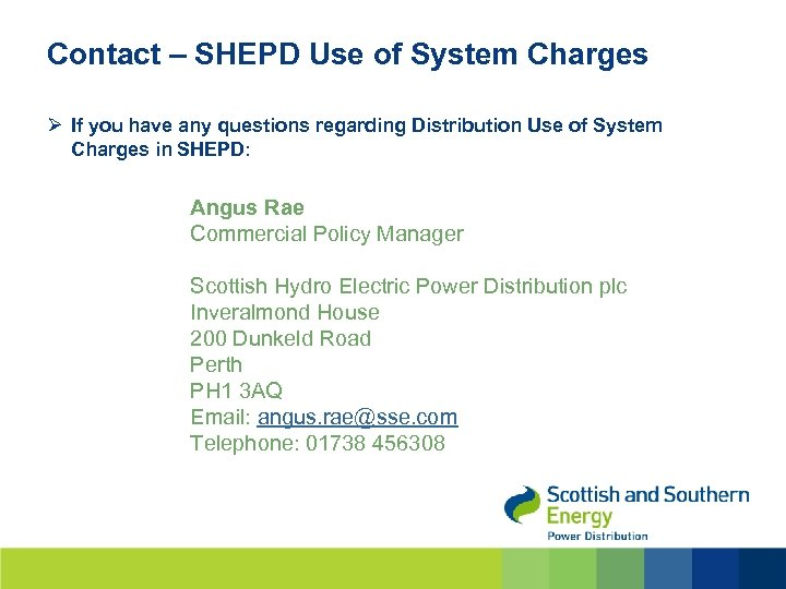Contact – SHEPD Use of System Charges Ø If you have any questions regarding