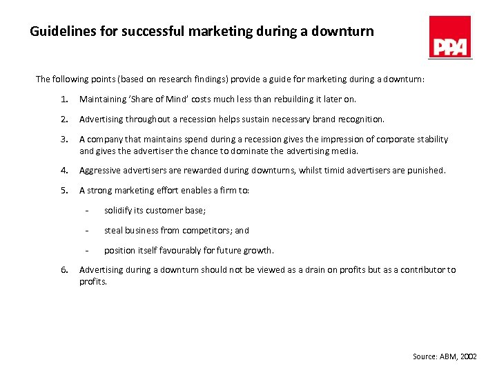 Guidelines for successful marketing during a downturn The following points (based on research findings)