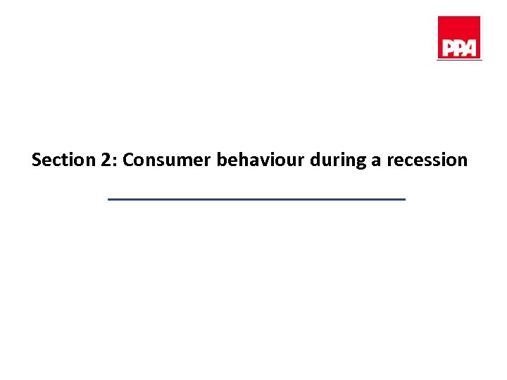Section 2: Consumer behaviour during a recession