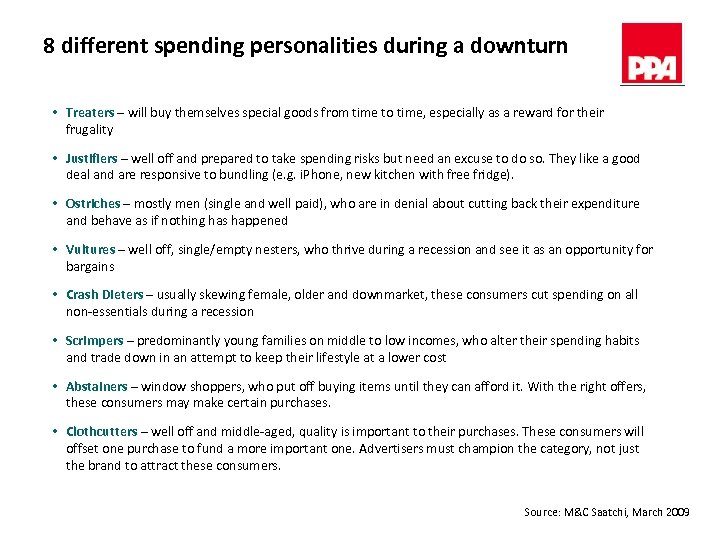8 different spending personalities during a downturn • Treaters – will buy themselves special
