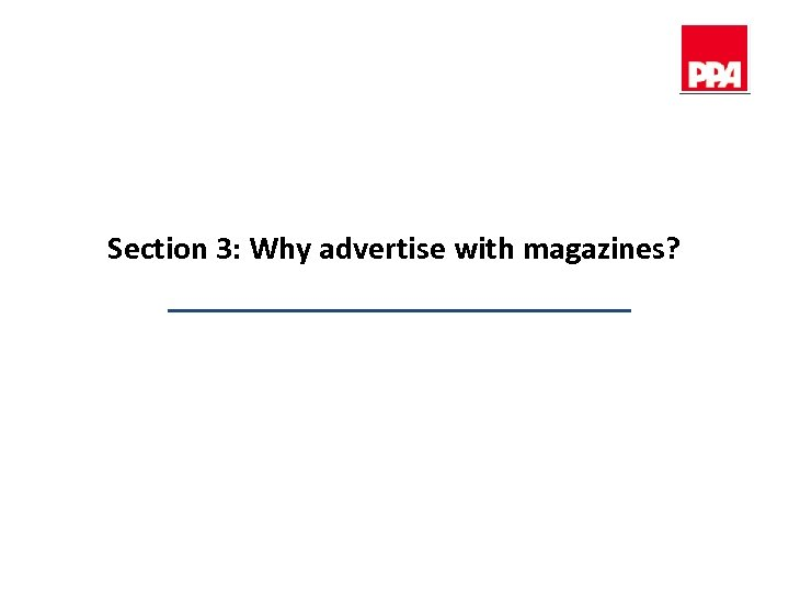 Section 3: Why advertise with magazines?