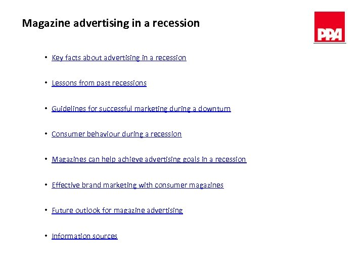 Magazine advertising in a recession • Key facts about advertising in a recession •