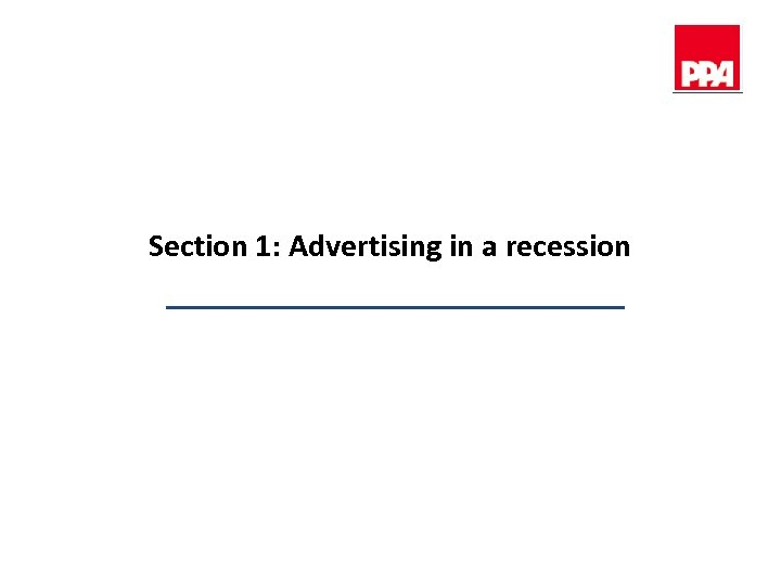 Section 1: Advertising in a recession