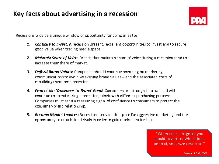 Key facts about advertising in a recession Recessions provide a unique window of opportunity