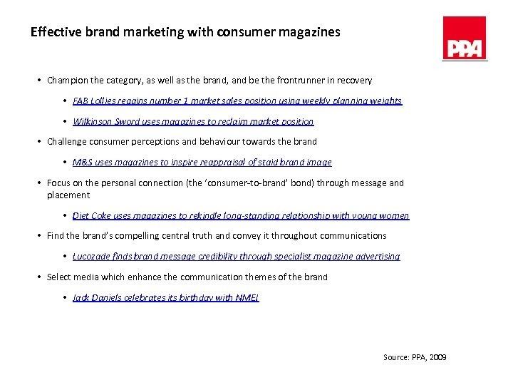 Effective brand marketing with consumer magazines • Champion the category, as well as the