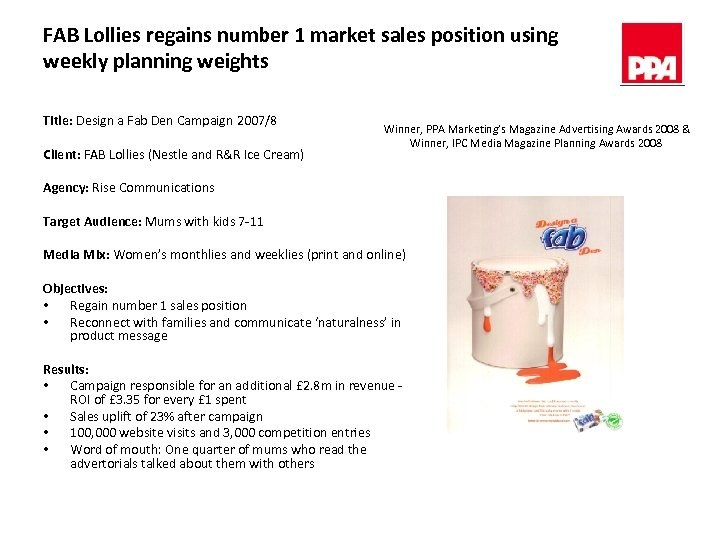 FAB Lollies regains number 1 market sales position using weekly planning weights Title: Design