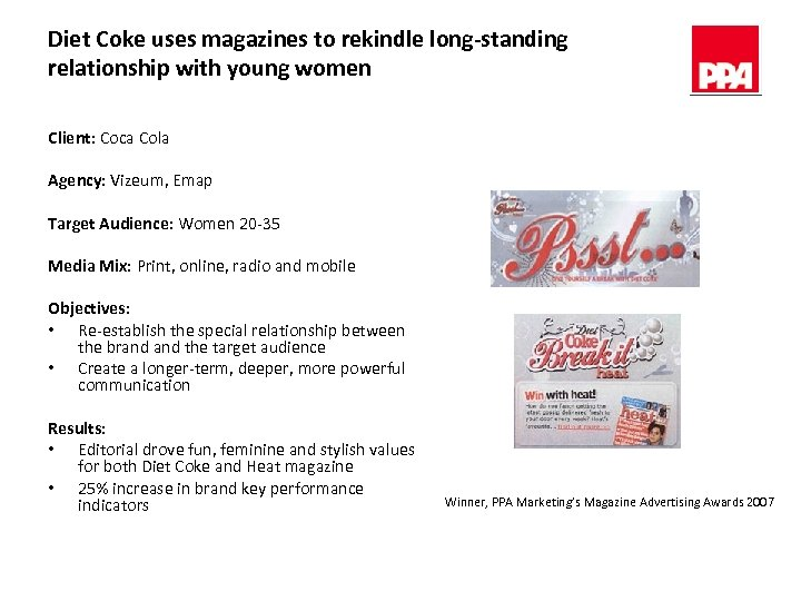 Diet Coke uses magazines to rekindle long-standing relationship with young women Client: Coca Cola