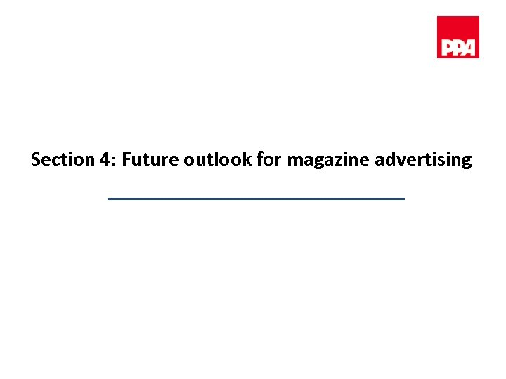 Section 4: Future outlook for magazine advertising