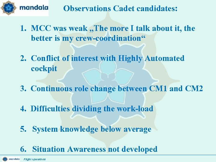 """Observations Cadet candidates: 1. MCC was weak """"The more I talk about it, the"""