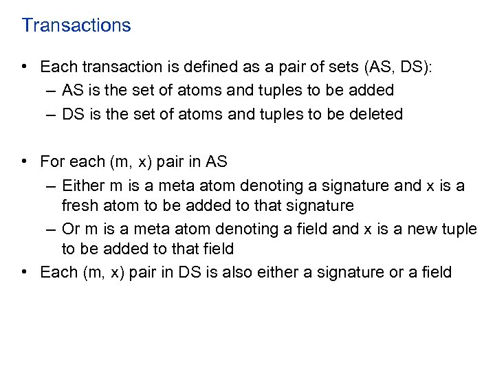 Transactions • Each transaction is defined as a pair of sets (AS, DS): –