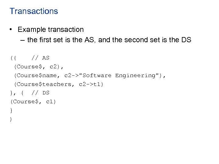 Transactions • Example transaction – the first set is the AS, and the second