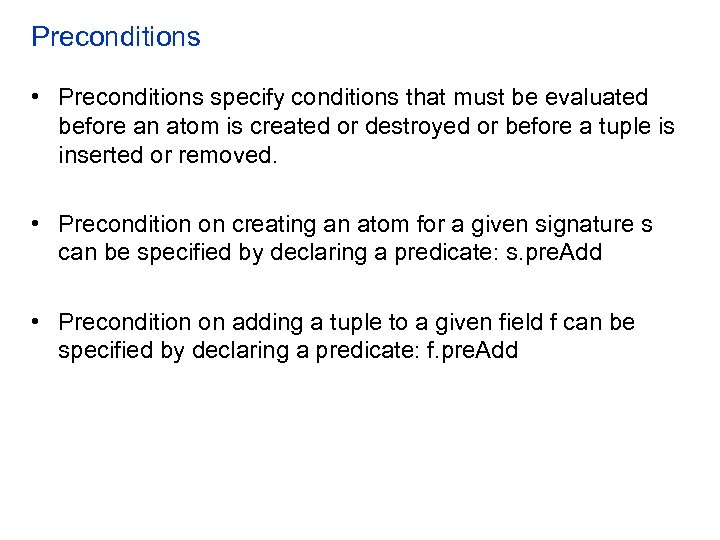 Preconditions • Preconditions specify conditions that must be evaluated before an atom is created