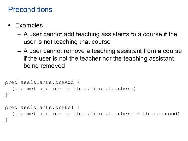 Preconditions • Examples – A user cannot add teaching assistants to a course if