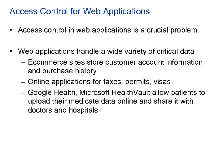 Access Control for Web Applications • Access control in web applications is a crucial