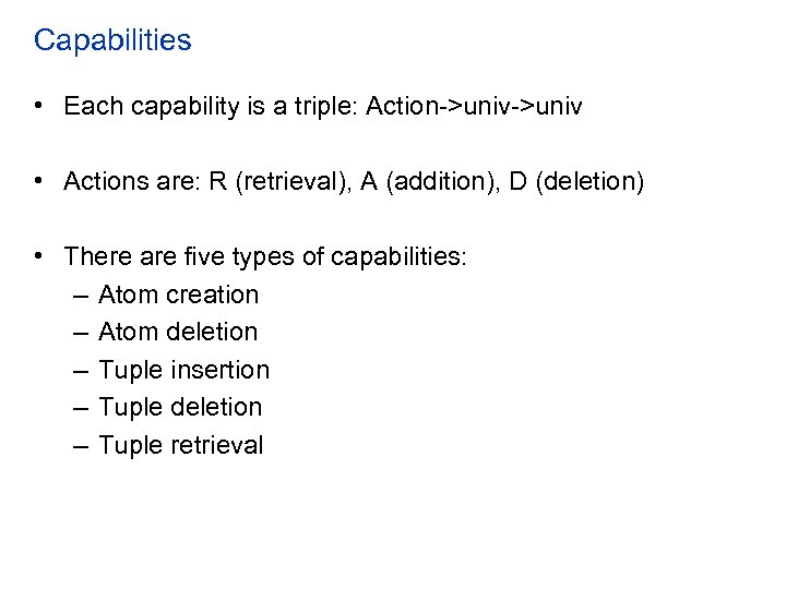 Capabilities • Each capability is a triple: Action->univ • Actions are: R (retrieval), A