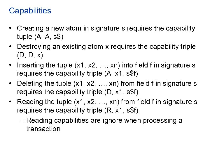Capabilities • Creating a new atom in signature s requires the capability tuple (A,