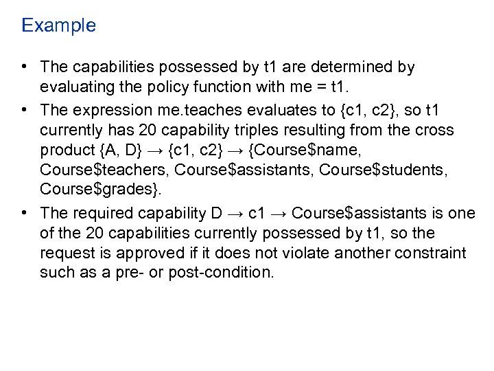 Example • The capabilities possessed by t 1 are determined by evaluating the policy