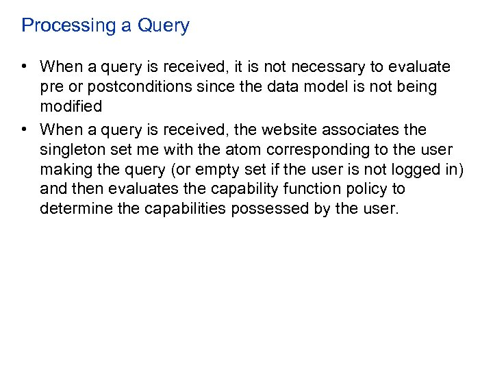 Processing a Query • When a query is received, it is not necessary to