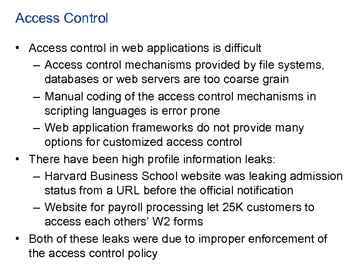 Access Control • Access control in web applications is difficult – Access control mechanisms