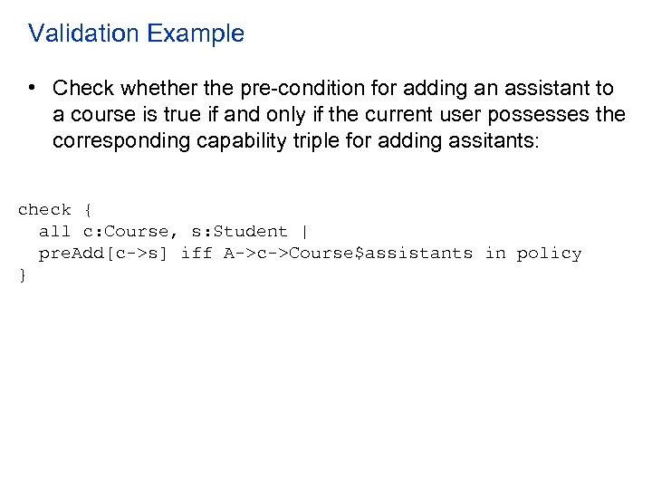 Validation Example • Check whether the pre-condition for adding an assistant to a course