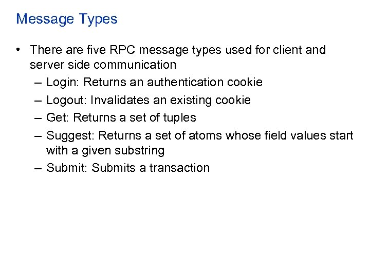Message Types • There are five RPC message types used for client and server
