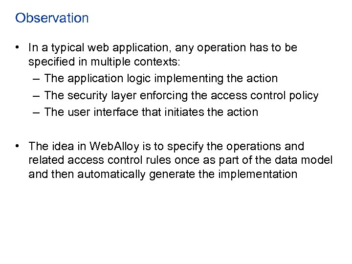 Observation • In a typical web application, any operation has to be specified in
