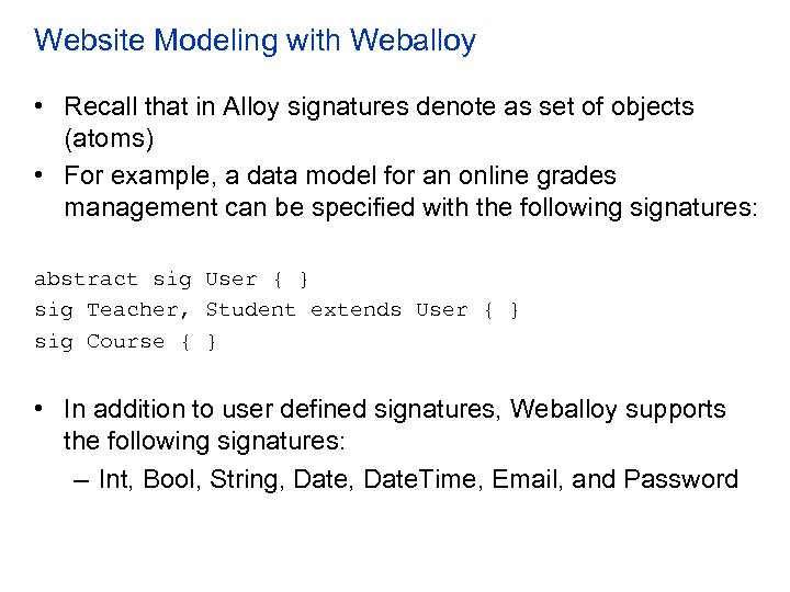Website Modeling with Weballoy • Recall that in Alloy signatures denote as set of