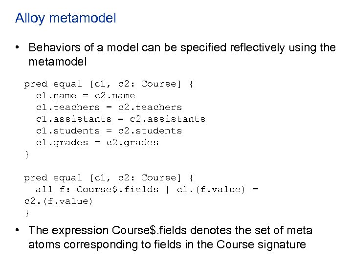 Alloy metamodel • Behaviors of a model can be specified reflectively using the metamodel