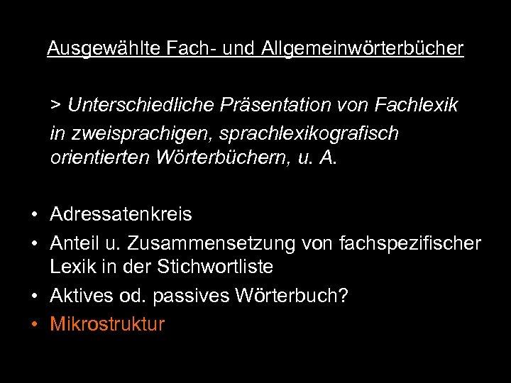 Ausgewählte Fach- und Allgemeinwörterbücher > Unterschiedliche Präsentation von Fachlexik in zweisprachigen, sprachlexikografisch orientierten Wörterbüchern,