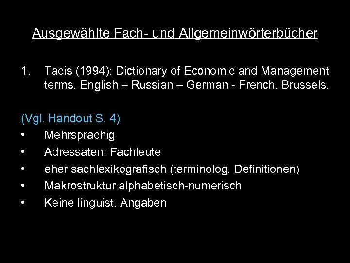 Ausgewählte Fach- und Allgemeinwörterbücher 1. Tacis (1994): Dictionary of Economic and Management terms. English